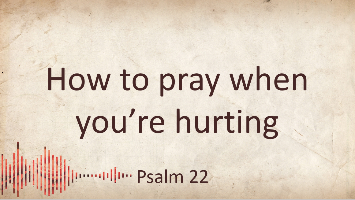 How to pray when you're hurting